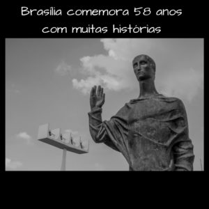 Brasília comemora 58 anos