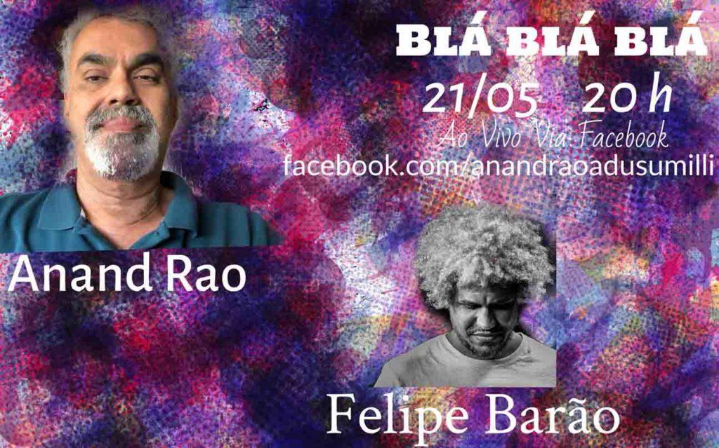 Blá-blá-blá. Diálogos Afins. Anand Rao e Felipe Barão