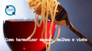 Como harmonizar massas molhos e vinho