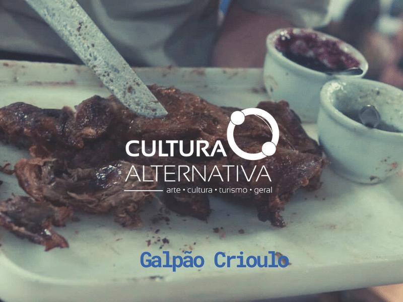 Galpão Crioulo = Cultura Alternativa