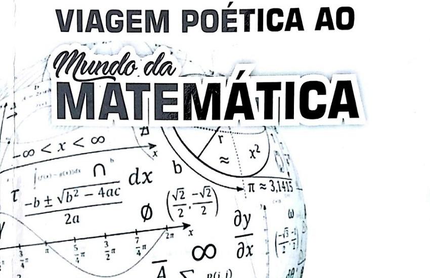 """""""Viagem Poética ao Mundo da Matemática"""""""