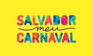 Carnaval em Salvador, Salvador meu carnaval