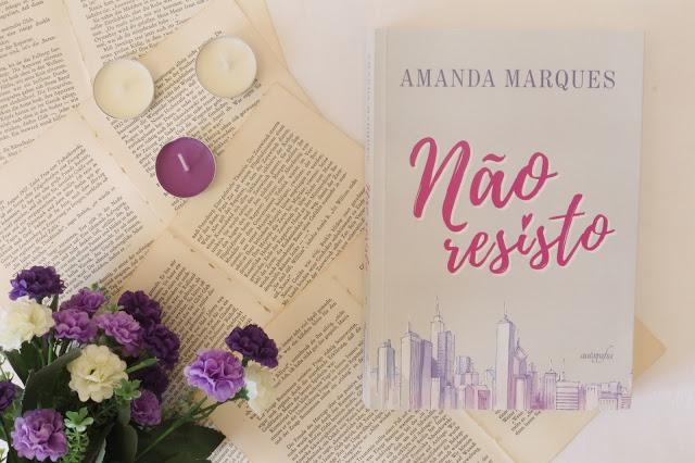 Romance - NÃO RESISTO de Amanda Marques.