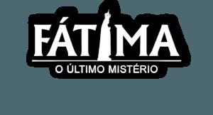 Fátima, o Último Mistério