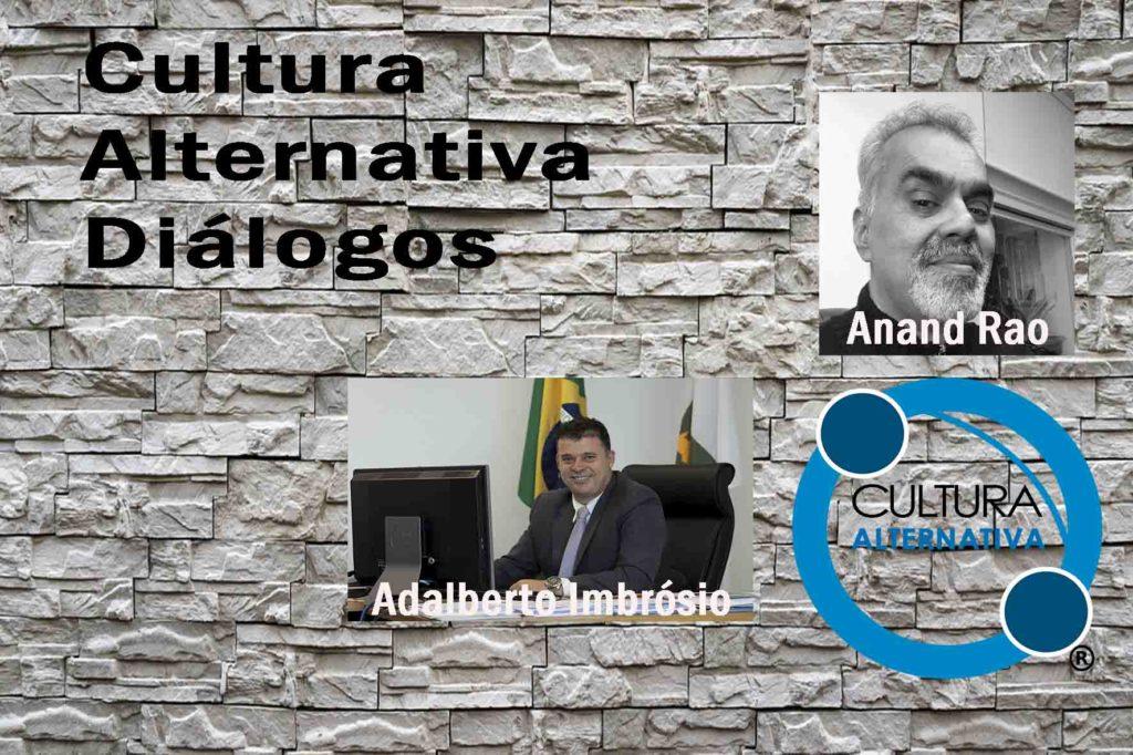 Cultura Alternativa Diálogos. Anand Rao e Adalberto Imbrósio.