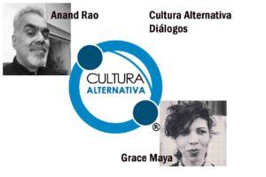 Cultura Alternativa Diálogos - Anand Rao e Grace Maya