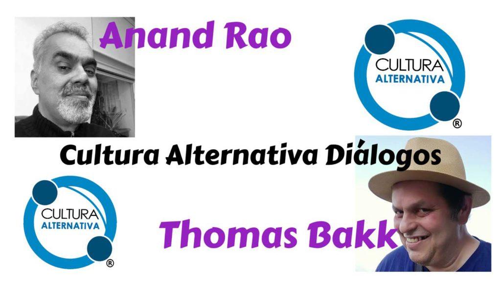 Cultura Alternativa Diálogos - Anand Rao e Thomas Bakk