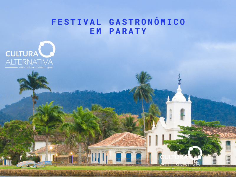 Festival Gastronômico em Paraty - Cultura Alternativa