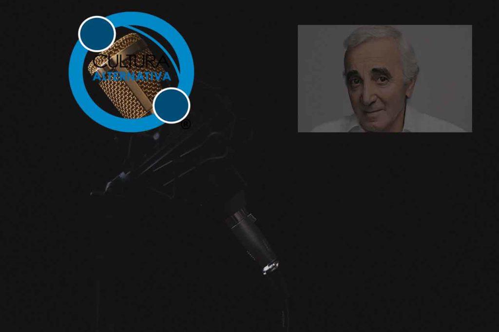 Cultura Alternativa. Charles Aznavour.