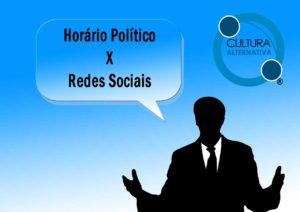 Horário Político. Redes Sociais.