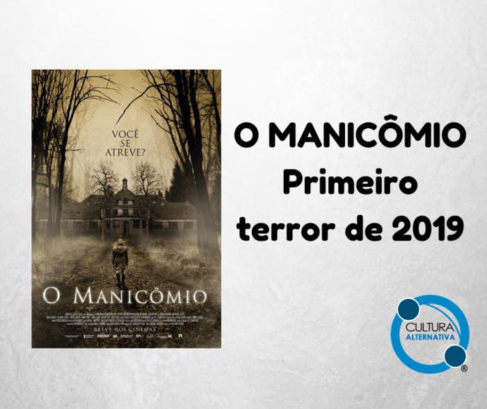 O MANICÔMIO - Primeiro terror de 2019