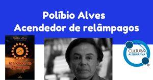 Políbio Alves , acendedor de relâmpagos