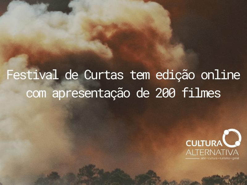 Festival de Curtas tem edição online com apresentação de 200 filmes - Cultura Alternativa