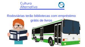 Rodoviárias terão bibliotecas com empréstimo grátis de livros