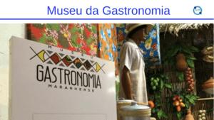 Museu da Gastronomia Maranhense