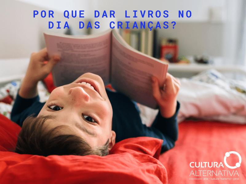 Por que dar livros no Dia das Crianças - Cultura Alternativa