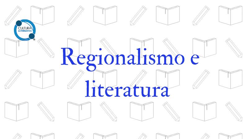 Regionalismo e literatura