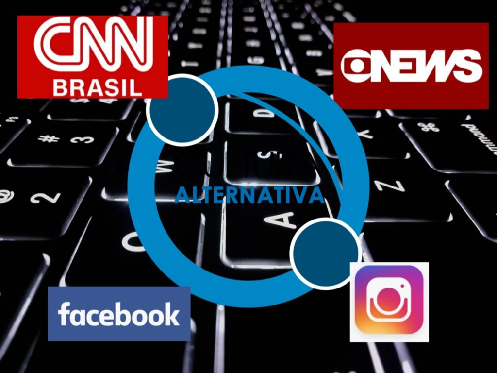 Globo News, CNN Brasil, Cultura Alternativa e Redes Sociais