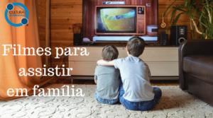 Filmes para assistir em família