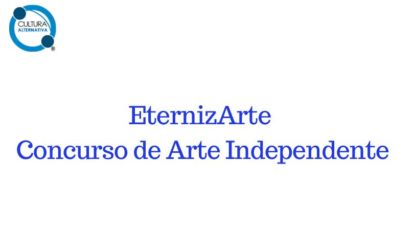 EternizArte lança o 1o Concurso de Arte Independente