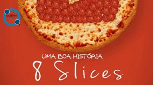 UMA BOA HISTÓRIA - 8 Slices (2019)