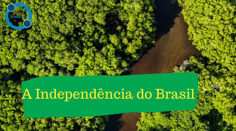 A Independência do Brasil 7 de setembro