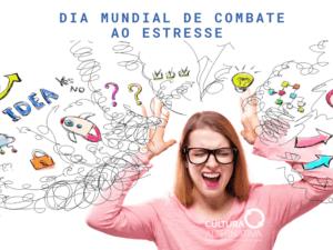 Dia Mundial de Combate ao Estresse - Cultura Alternativa