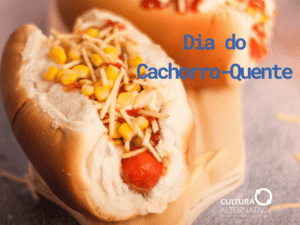 Dia do Cachorro-Quente - Cultura Alternativa