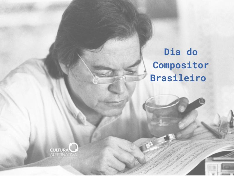 Dia do Compositor Brasileiro - Cultura Alternativa