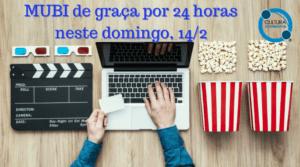MUBI de graça por 24 horas neste domingo, 14/2