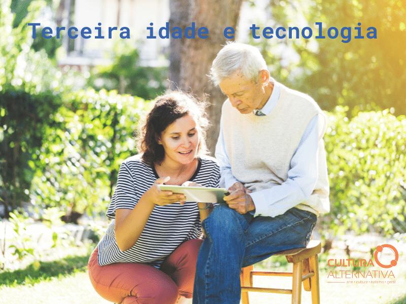 Terceira idade e tecnologia - Cultura Alternativa