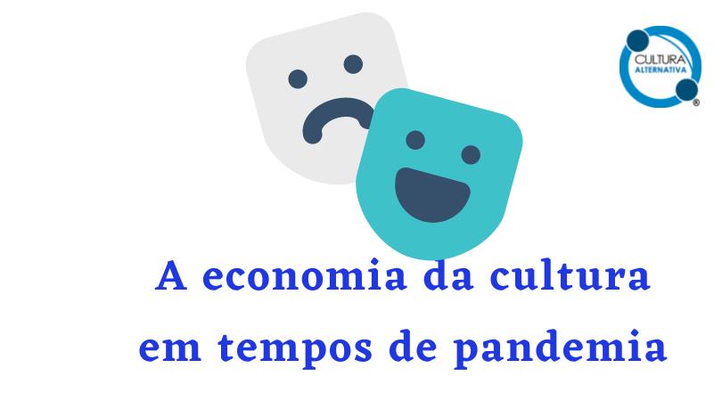 A economia da cultura em tempos de pandemia