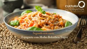 Espaguete com Molho Bolonhesa Vegan
