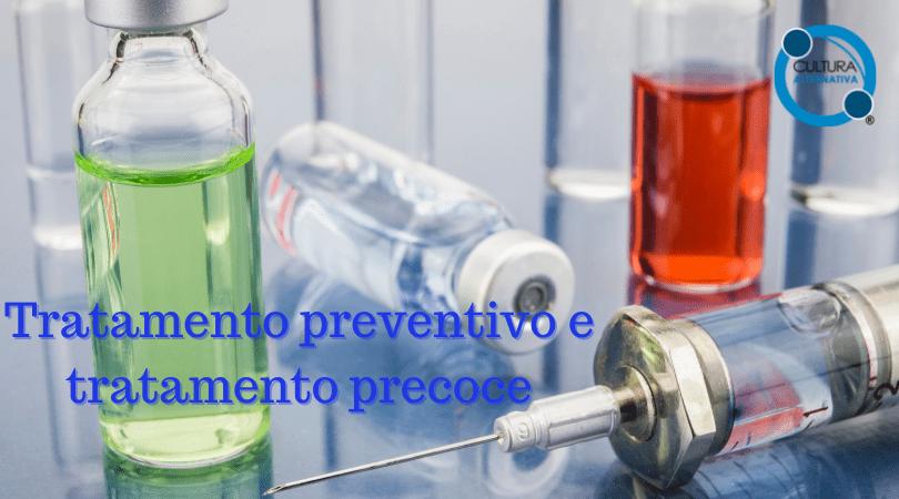 Tratamento preventivo e tratamento precoce