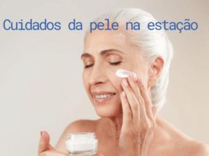 Cuidados da pele na estação - Cultura Alternativa