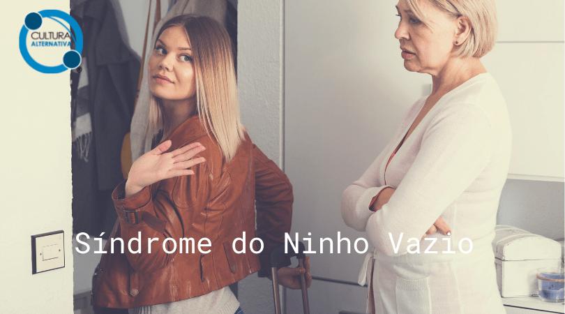Síndrome do Ninho Vazio - Cultura Alternativa