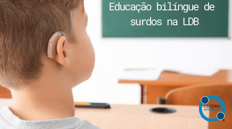 Educação bilíngue de surdos na LDB - Cultura Alternativa