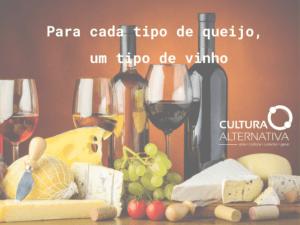 Para cada tipo de queijo, um tipo de vinho