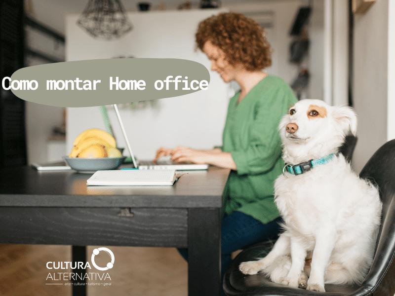Como montar Home office - Cultura Alternativa