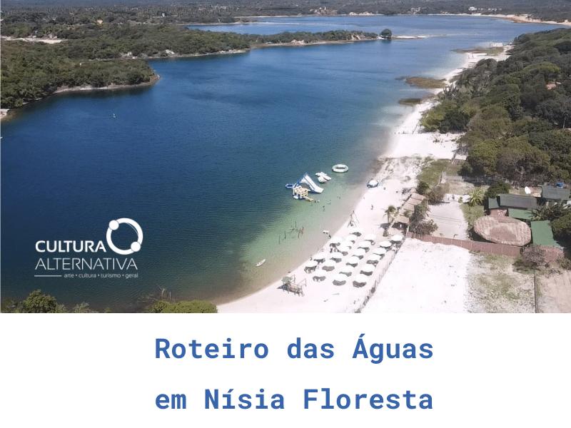 Roteiro das Águas em Nísia Floresta – RN - Cultura Alternativa