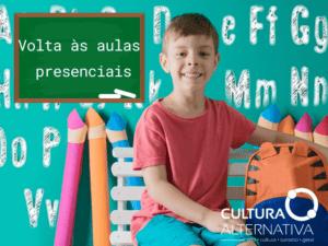 Volta às aulas presenciais - Cultura Alternativa