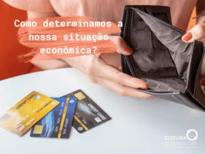 Como determinamos a nossa situação econômica? Cultura Alternativa