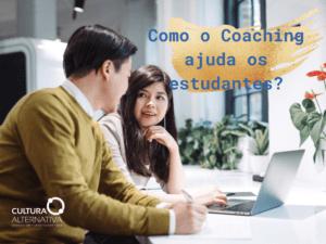 Como o Coaching ajuda os estudantes? Cultura Alternativa