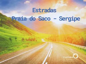 Estradas - Praia do Saco - Sergipe - Cultura Alternativa