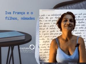 Iva França e o filhos nômades - Cultura Alternativa