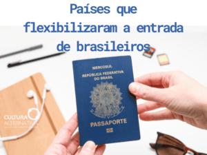 Países que flexibilizaram a entrada de brasileiros - Cultura Alternativa