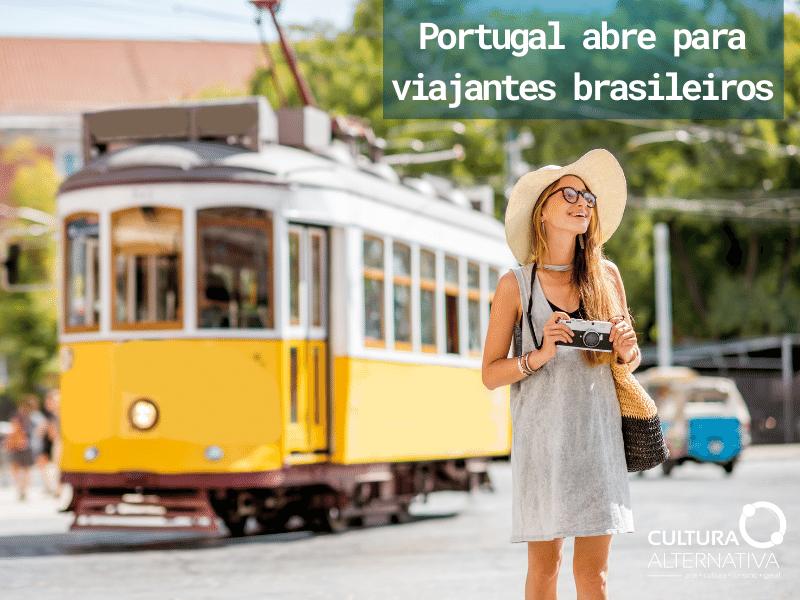 Portugal abre para viajantes brasileiros - Cultura Alternativa