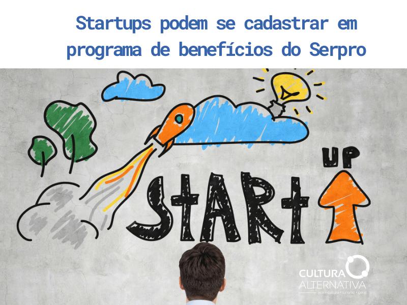Startups programa de benefícios do Serpro - Cultura Alternativa