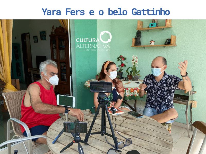 Yara Fers e o belo Gattinho - Cultura Alternativa
