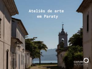 Ateliês de arte em Paraty - Cultura Alternativa